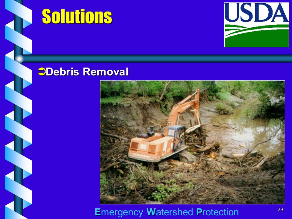 EWP Emergency Watershed Protection23 Solutions  Debris Removal