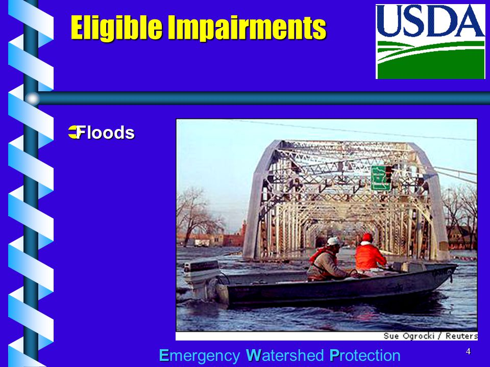 EWP Emergency Watershed Protection4 Eligible Impairments  Floods