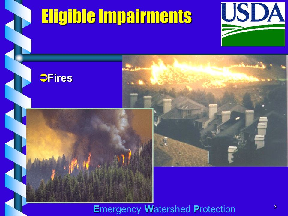 EWP Emergency Watershed Protection5 Eligible Impairments  Fires