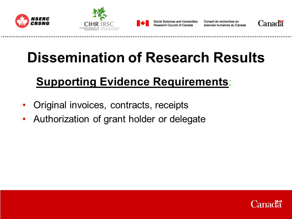 Dissemination of Research Results Original invoices, contracts, receipts Authorization of grant holder or delegate Supporting Evidence Requirements :