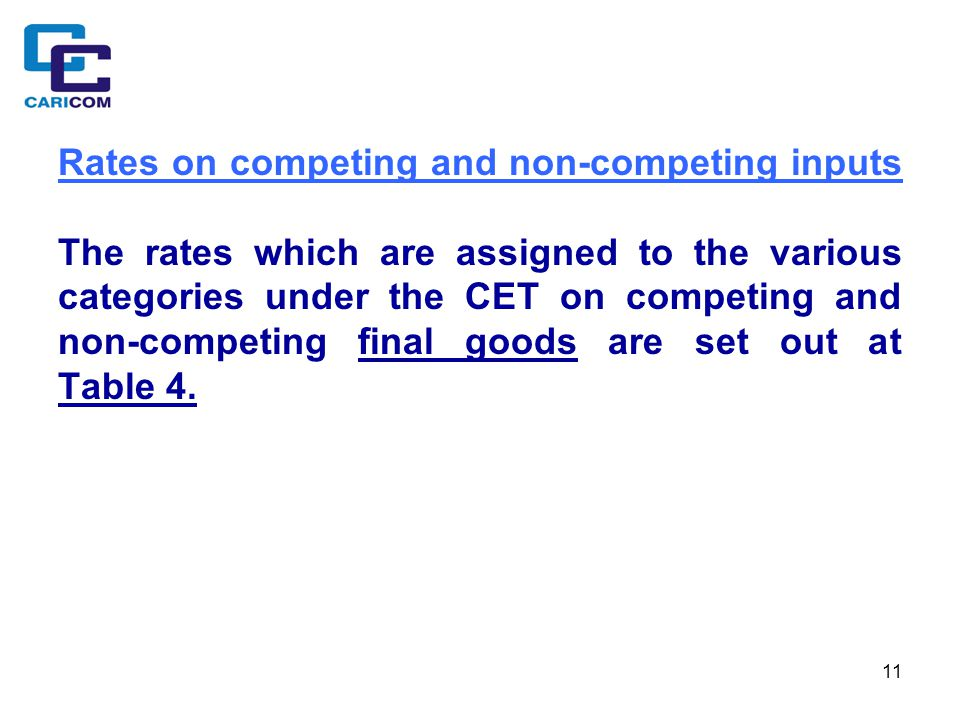 11 Rates on competing and non-competing inputs The rates which are assigned to the various categories under the CET on competing and non-competing fin