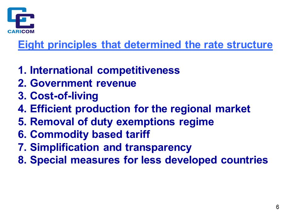 6 Eight principles that determined the rate structure 1. International competitiveness 2. Government revenue 3. Cost-of-living 4. Efficient production