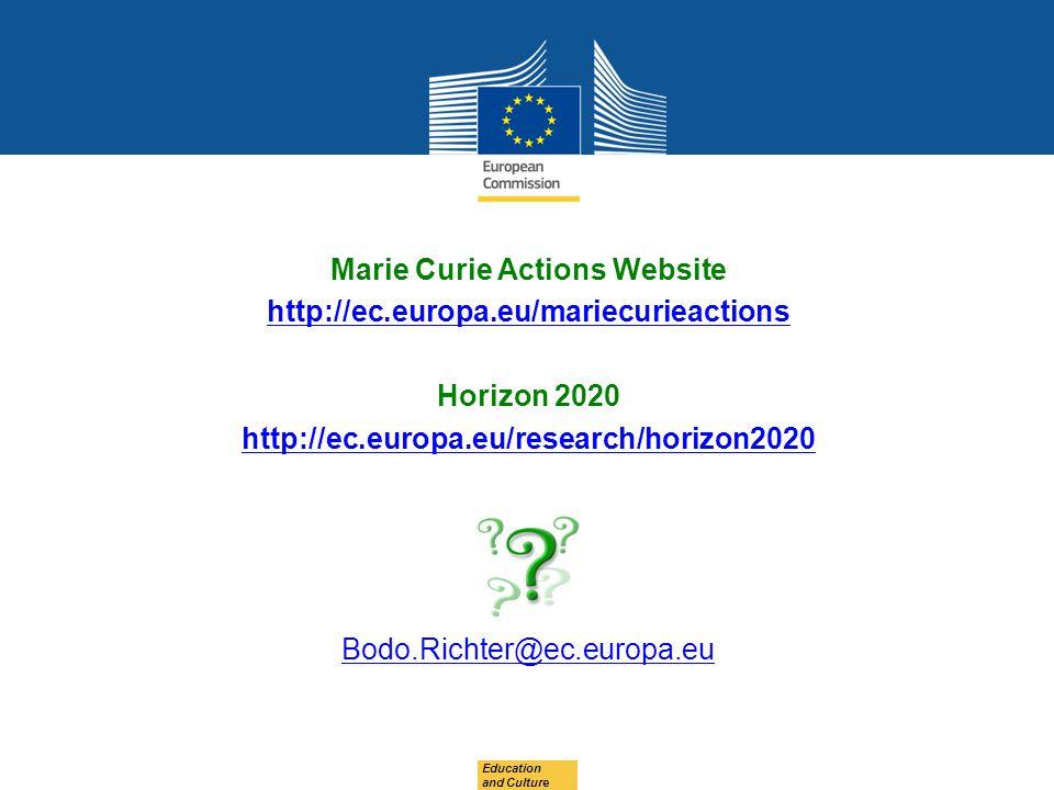 Marie Curie Actions Website http://ec.europa.eu/mariecurieactions Horizon 2020 http://ec.europa.eu/research/horizon2020 Bodo.Richter@ec.europa.eu Educ