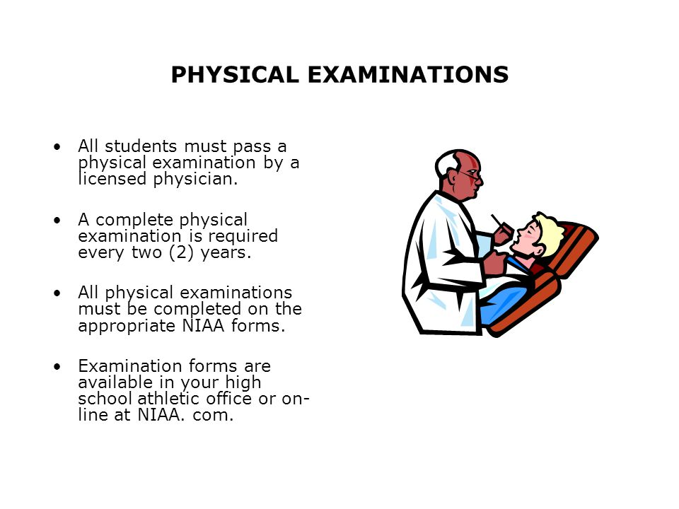 PHYSICAL EXAMINATIONS All students must pass a physical examination by a licensed physician.