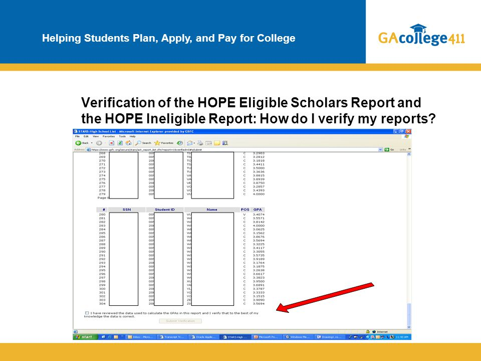 Helping Students Plan, Apply, and Pay for College Verification of the HOPE Eligible Scholars Report and the HOPE Ineligible Report: How do I verify my