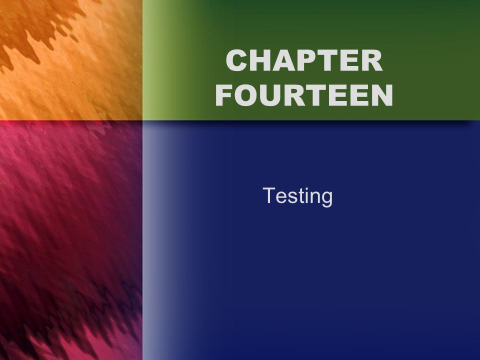 CHAPTER FOURTEEN Testing