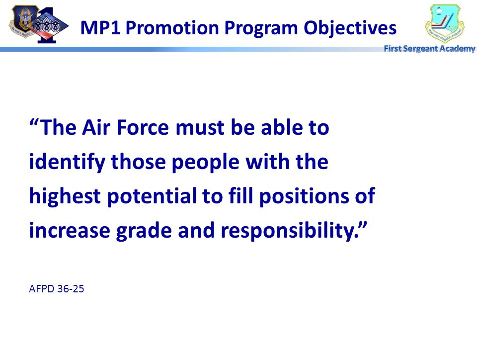 REFERENCES  AFI 36-2502, Airmen Promotion Program Chapter 4 applies specifically to Reservists  AFI 36-2113, The First Sergeant  AFI 36-2618, The Enlisted Force Structure