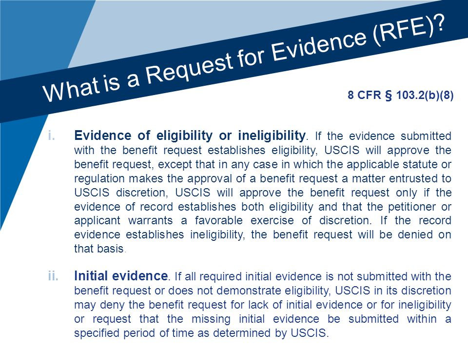 What is a Request for Evidence (RFE). i.Evidence of eligibility or ineligibility.
