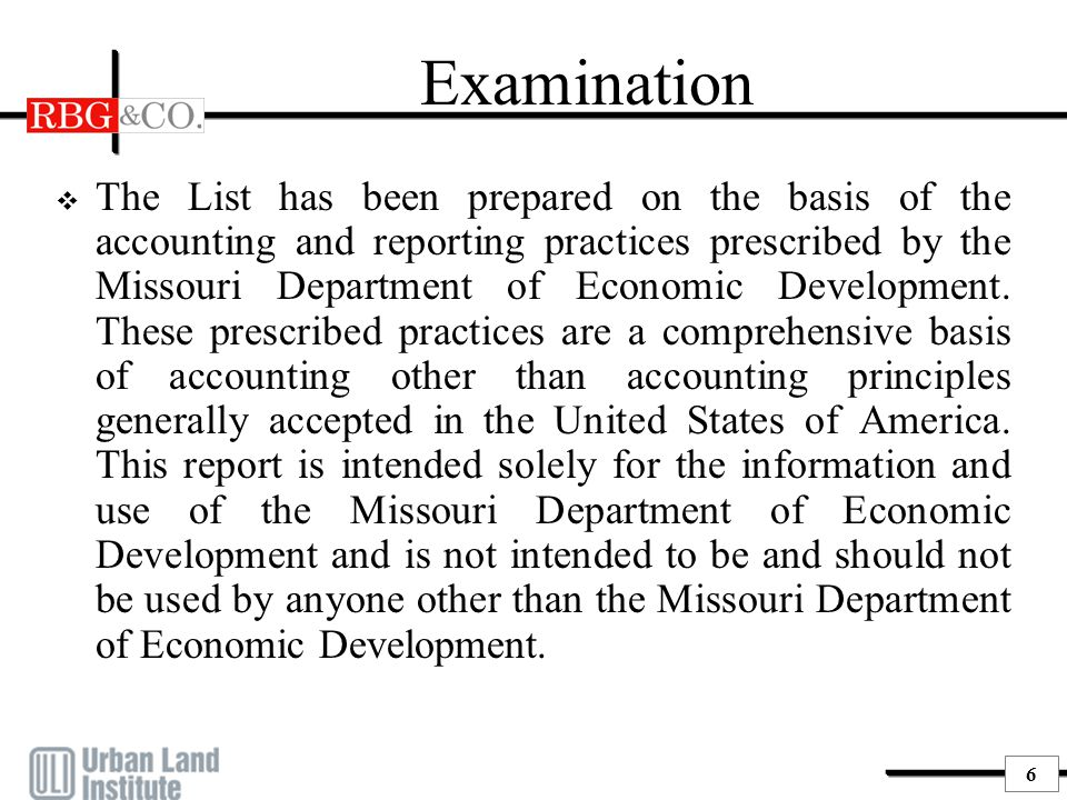 6 Examination  The List has been prepared on the basis of the accounting and reporting practices prescribed by the Missouri Department of Economic De