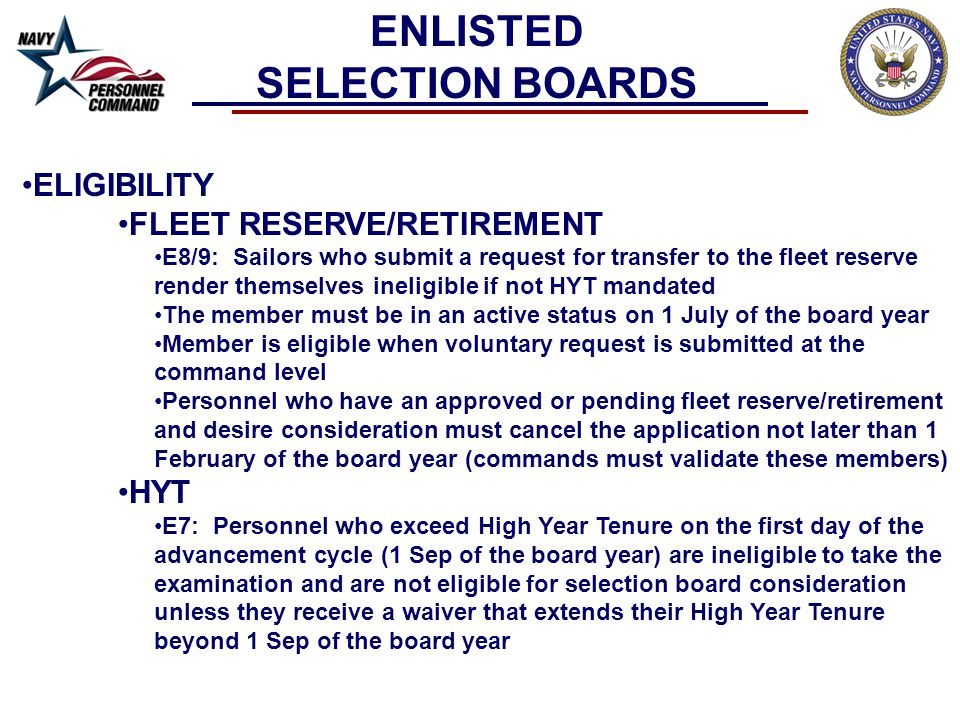 TOOLS OF THE BOARD PRECEPT Area Tours Multiple tours in same homeport not a detractor if billet progression shows growth of responsibility Adverse Information –if event occurred within the last five years it must be briefed to the entire board if member is recommended for selection ENLISTED SELECTION BOARDS