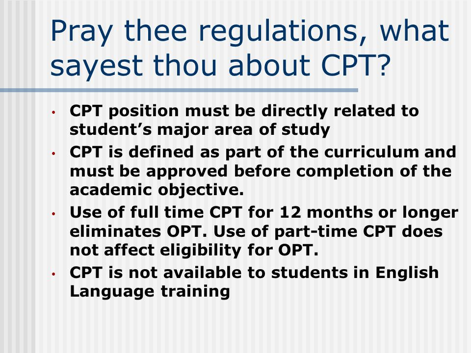 Pray thee regulations, what sayest thou about CPT.