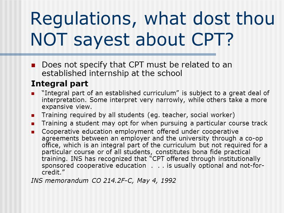 Regulations, what dost thou NOT sayest about CPT.