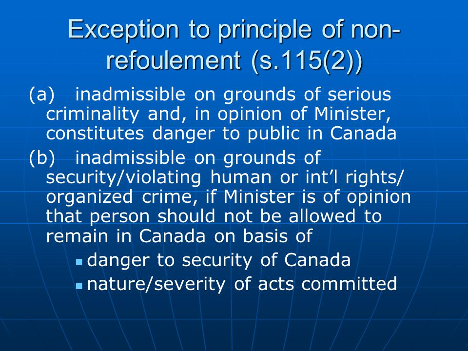Exception to principle of non- refoulement (s.115(2)) (a)inadmissible on grounds of serious criminality and, in opinion of Minister, constitutes dange