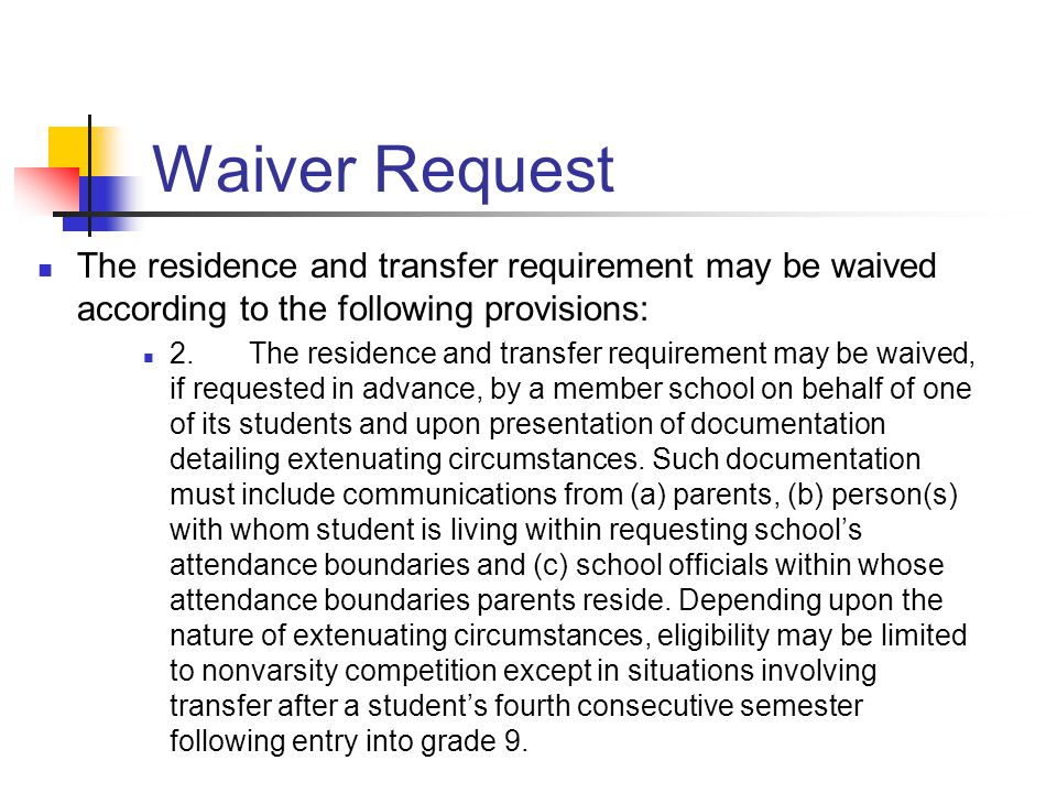 Waiver Request The residence and transfer requirement may be waived according to the following provisions: 2.The residence and transfer requirement ma