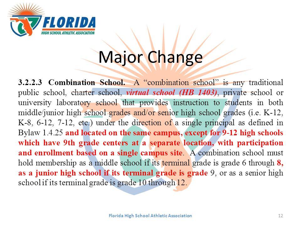 "Major Change 3.2.2.3Combination School. A ""combination school"" is any traditional public school, charter school, virtual school (HB 1403), private sch"