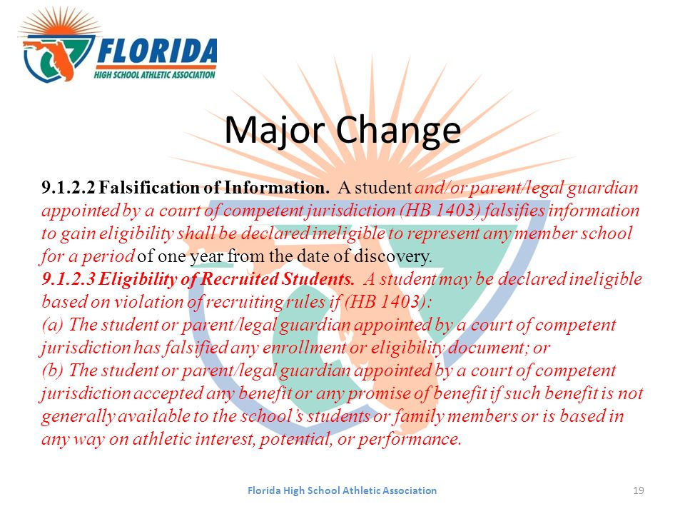 Major Change 9.1.2.2 Falsification of Information. A student and/or parent/legal guardian appointed by a court of competent jurisdiction (HB 1403) fal