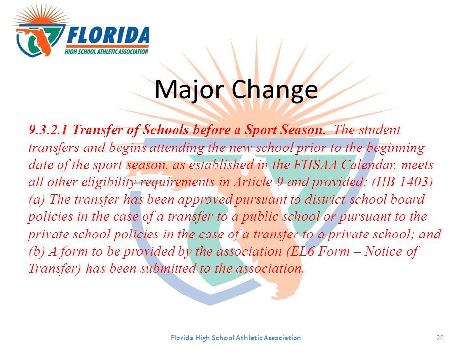 Major Change 9.3.2.1 Transfer of Schools before a Sport Season.