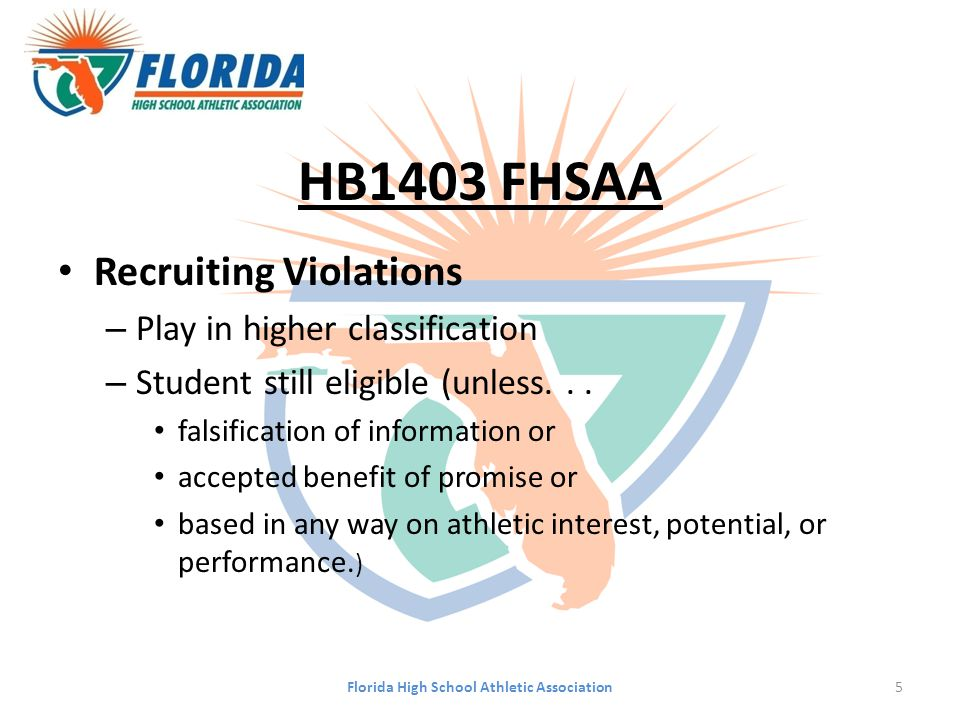 HB1403 FHSAA Recruiting Violations – Play in higher classification – Student still eligible (unless...