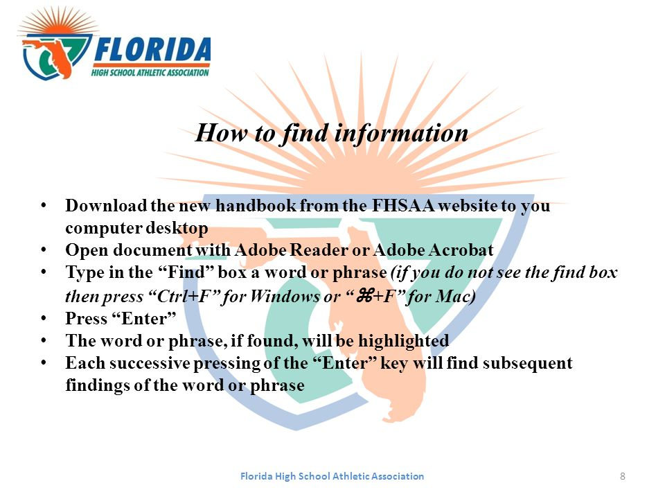 How to find information Download the new handbook from the FHSAA website to you computer desktop Open document with Adobe Reader or Adobe Acrobat Type