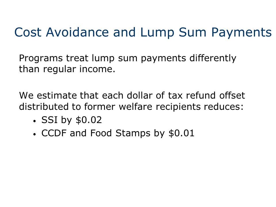 Cost Avoidance and Lump Sum Payments Programs treat lump sum payments differently than regular income.