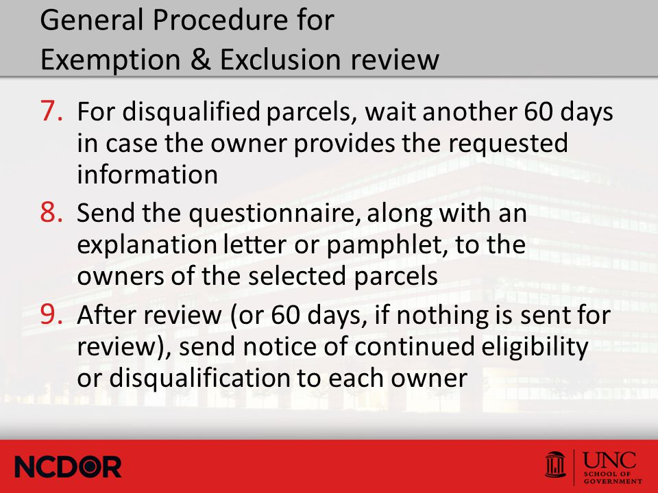 General Procedure for Exemption & Exclusion review 7. For disqualified parcels, wait another 60 days in case the owner provides the requested informat