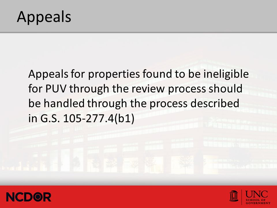 Appeals Appeals for properties found to be ineligible for PUV through the review process should be handled through the process described in G.S. 105-2
