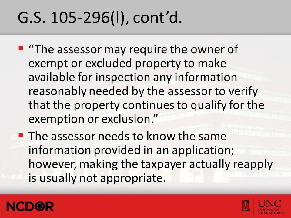 "G.S. 105-296(l), cont'd.  ""The assessor may require the owner of exempt or excluded property to make available for inspection any information reasona"