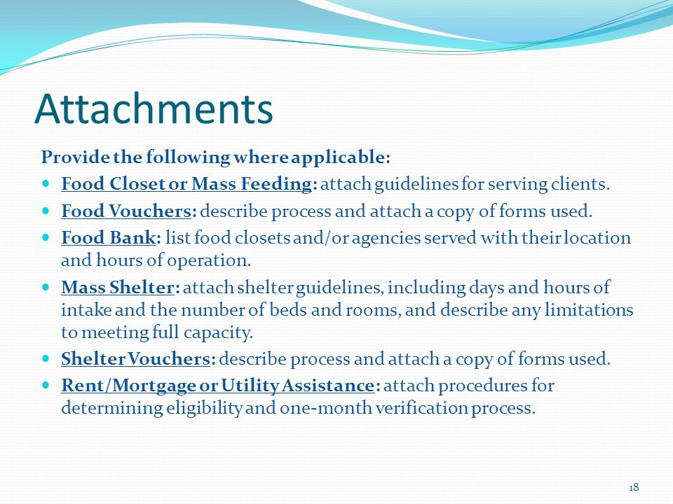 Attachments Provide the following where applicable: Food Closet or Mass Feeding: attach guidelines for serving clients.