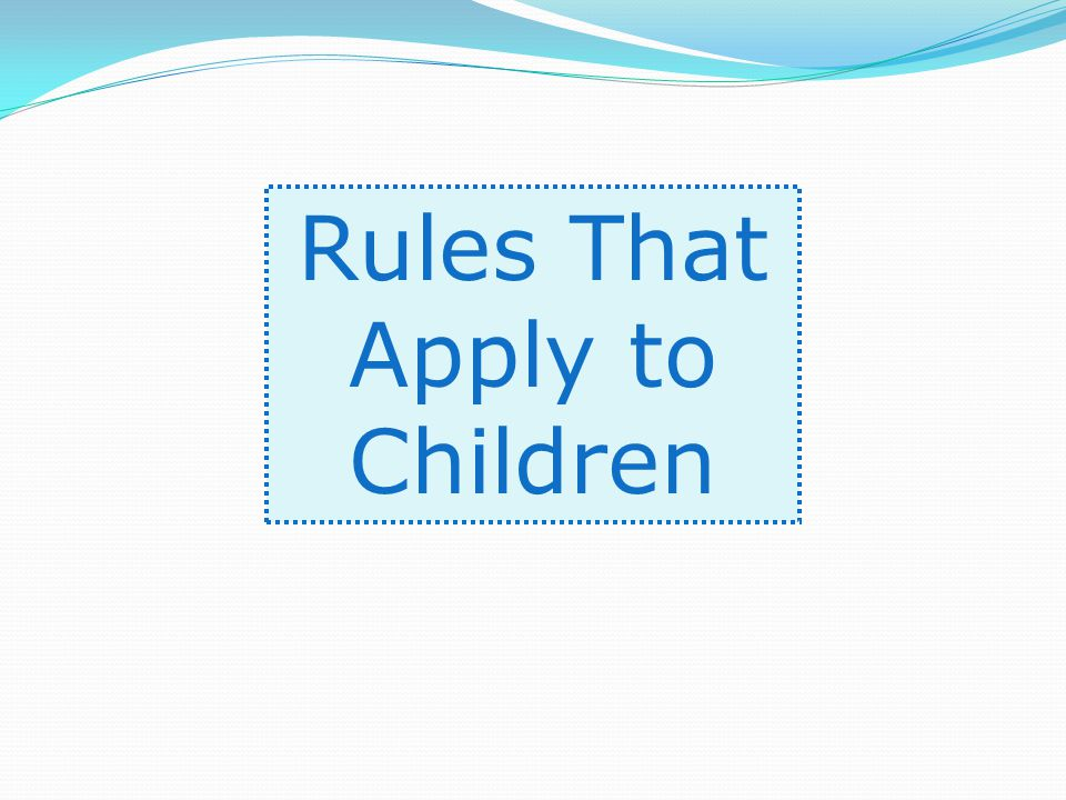 Rules That Apply to Children