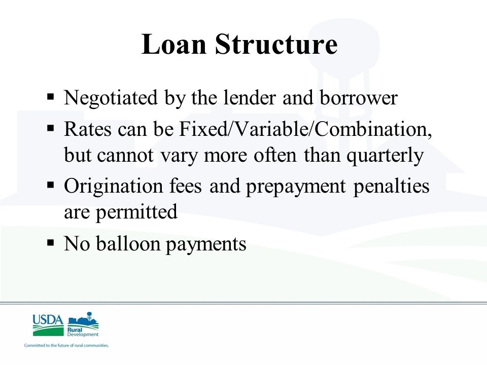 Loan Limits  No minimum loan amount  $10 Million maximum without Administrator exception  Up to $25 Million to any one borrower  Up to $40 Million for rural cooperative organizations