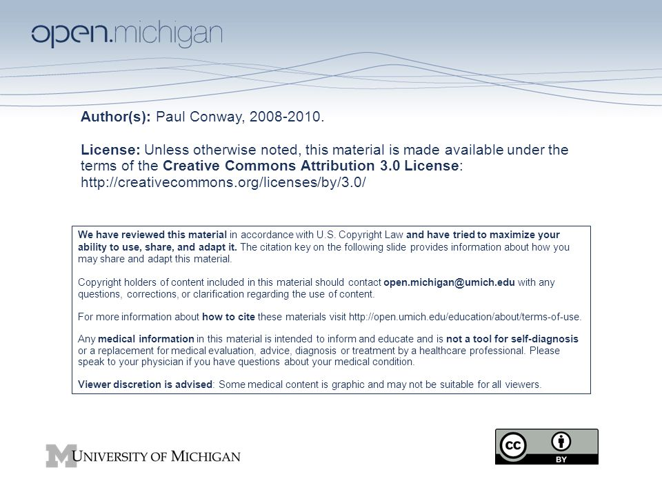 Citation Key for more information see: http://open.umich.edu/wiki/CitationPolicy Use + Share + Adapt Make Your Own Assessment Creative Commons – Attribution License Creative Commons – Attribution Share Alike License Creative Commons – Attribution Noncommercial License Creative Commons – Attribution Noncommercial Share Alike License GNU – Free Documentation License Creative Commons – Zero Waiver Public Domain – Ineligible: Works that are ineligible for copyright protection in the U.S.