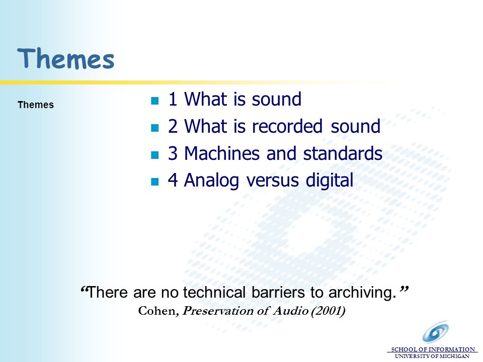 SCHOOL OF INFORMATION UNIVERSITY OF MICHIGAN What is recorded sound.