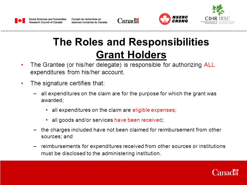 The Grantee (or his/her delegate) is responsible for authorizing ALL expenditures from his/her account.