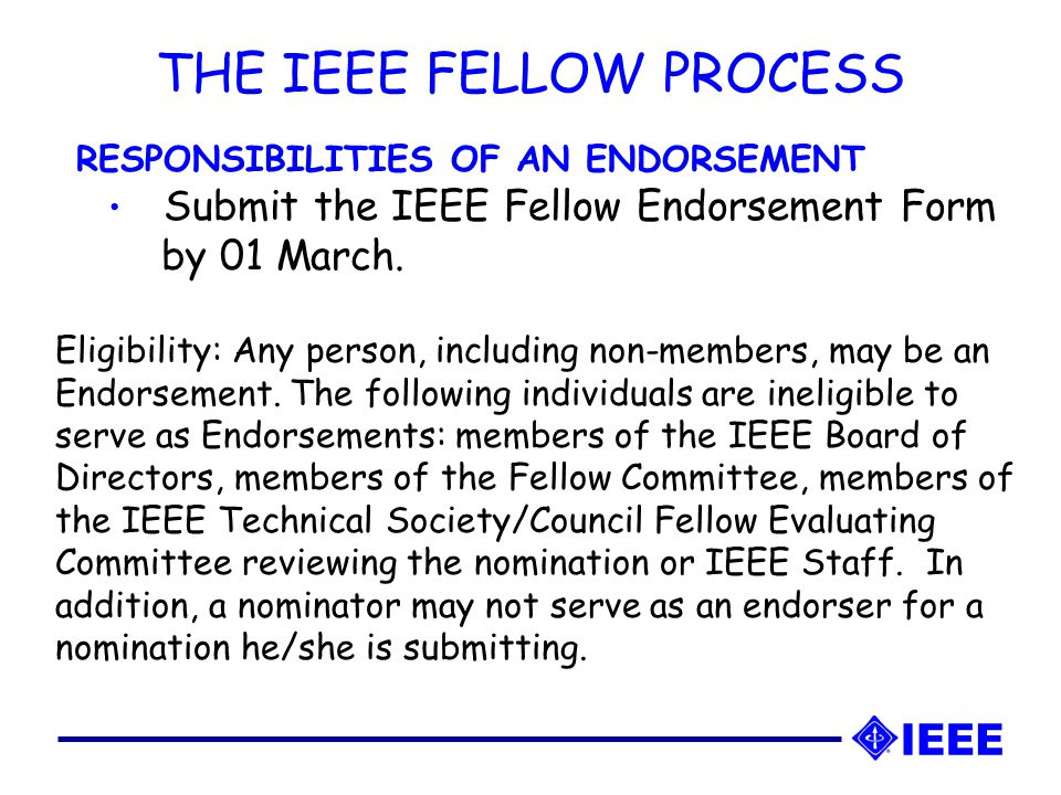 THE IEEE FELLOW PROCESS Responsibilities of an IEEE Society/Council Fellow Evaluating Committee Chair:  Organize and chair a committee of experts.