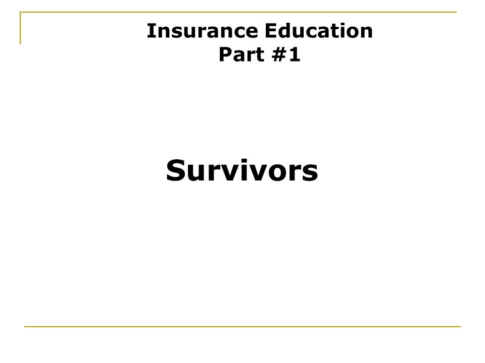 Survivors Insurance Education Part #1