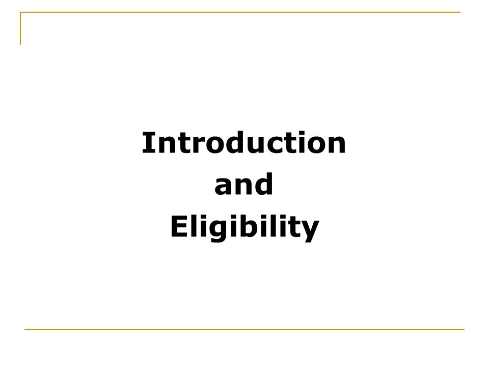 Introduction and Eligibility