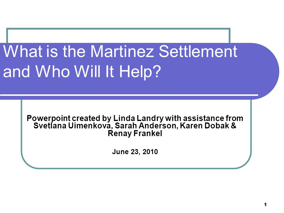 1 What is the Martinez Settlement and Who Will It Help.
