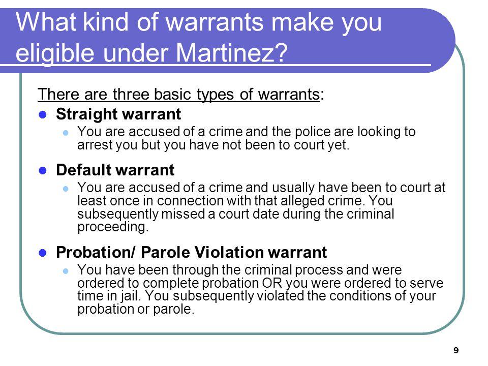 10 What kind of warrants make you eligible under Martinez.