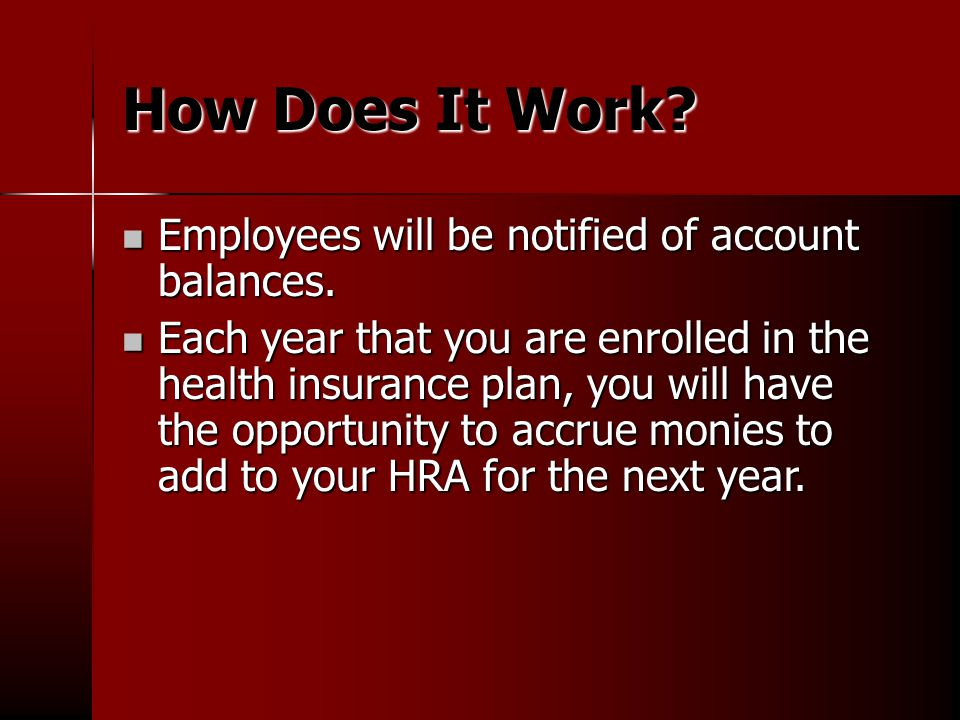 How Does It Work. Employees will be notified of account balances.