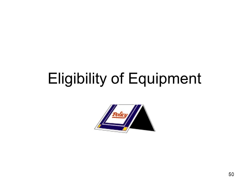 50 Eligibility of Equipment