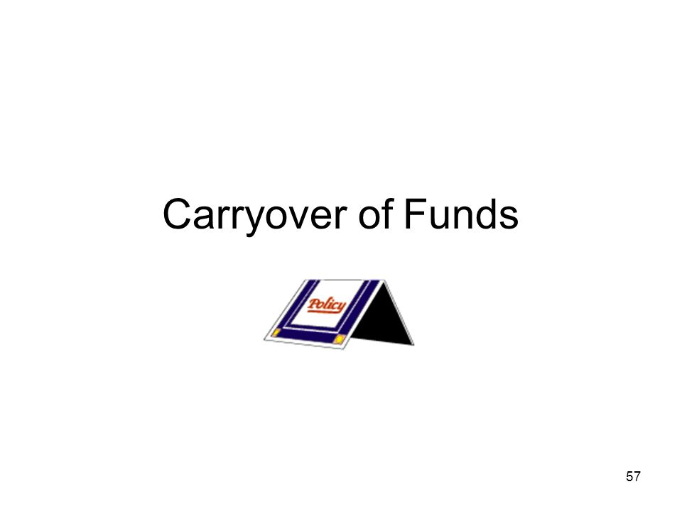 57 Carryover of Funds