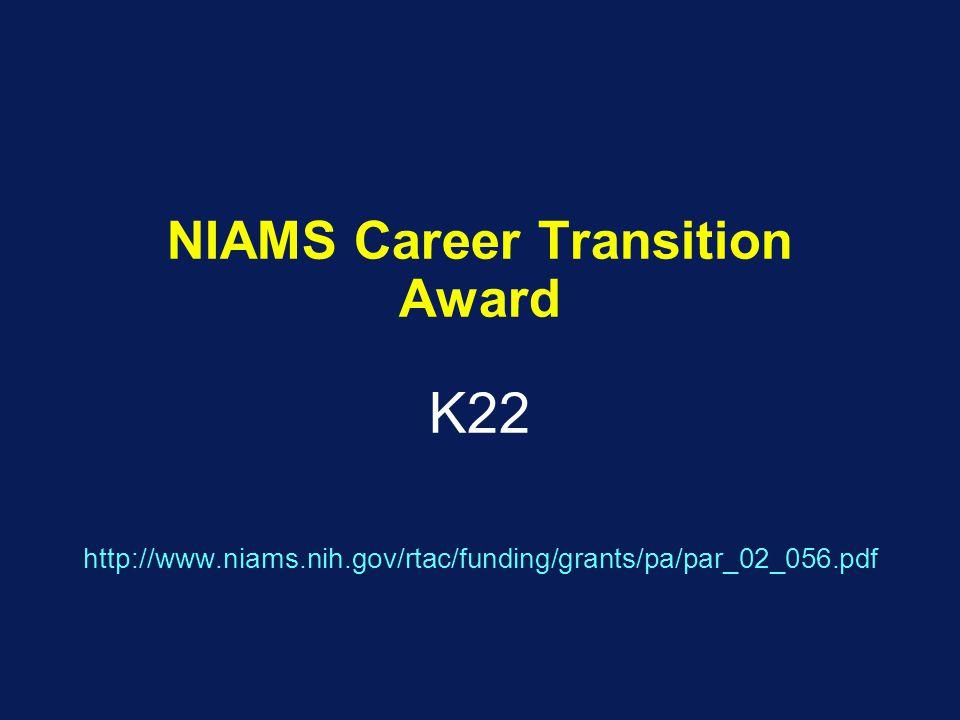 NIAMS Career Transition Award K22 http://www.niams.nih.gov/rtac/funding/grants/pa/par_02_056.pdf