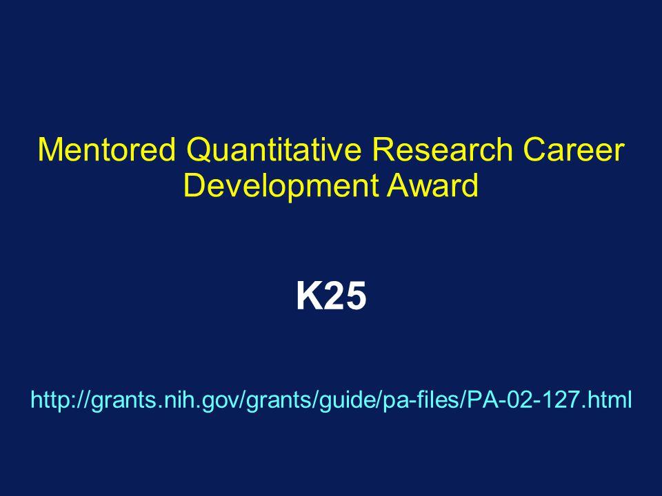 Mentored Quantitative Research Career Development Award K25 http://grants.nih.gov/grants/guide/pa-files/PA-02-127.html