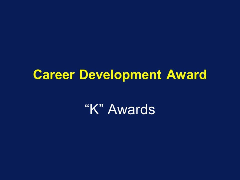 "Career Development Award ""K"" Awards"