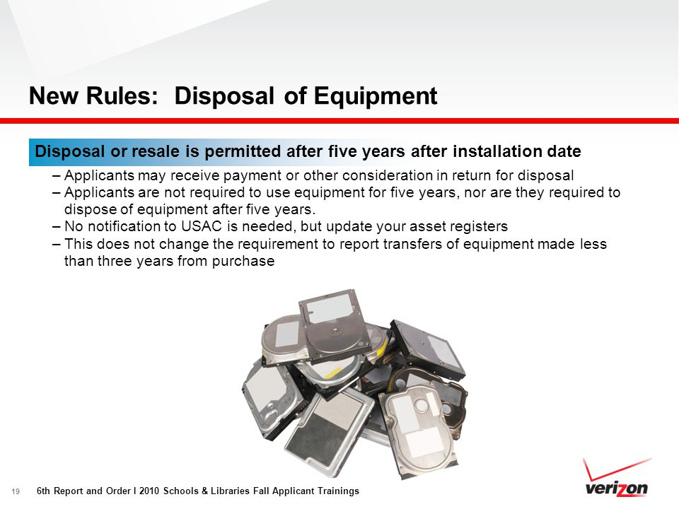 19 New Rules: Disposal of Equipment Disposal or resale is permitted after five years after installation date –Applicants may receive payment or other