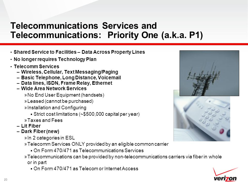 23 Telecommunications Services and Telecommunications: Priority One (a.k.a. P1) Shared Service to Facilities – Data Across Property Lines No longer re