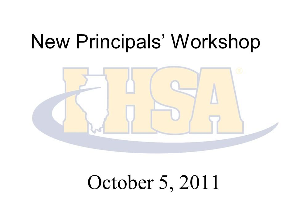 New Principals' Workshop October 5, 2011
