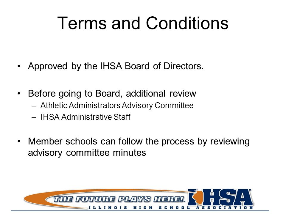 Terms and Conditions Approved by the IHSA Board of Directors.