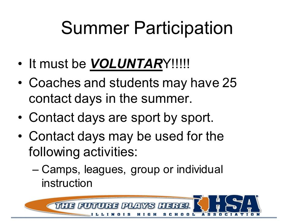 Summer Participation It must be VOLUNTARY!!!!.
