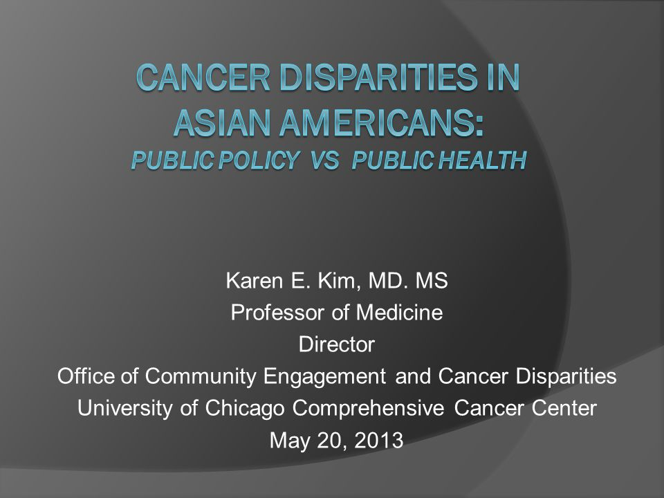 Karen E. Kim, MD. MS Professor of Medicine Director Office of Community Engagement and Cancer Disparities University of Chicago Comprehensive Cancer C